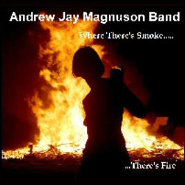 AJM Band Where There's Smoke There's Fire CD 2006